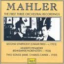Mahler The first three orchestral recordings Symphony 2 - Kindertotenlieder