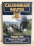Caledonian routes ( volume 2 ) Perth to Glasgow