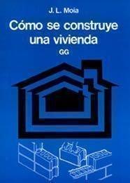 Cómo se construye una vivienda por José Luis Moia