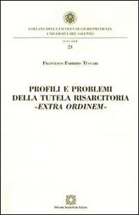 Profili e problemi della tutela risarcitoria extra ordinem