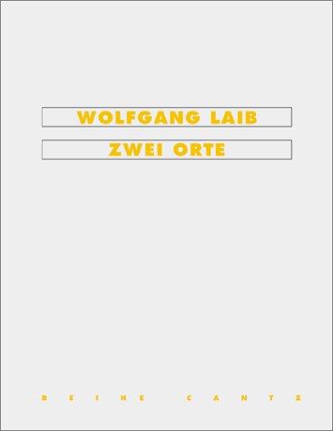 Wolfgang Laib: Zwei Orte