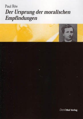 Der Ursprung der moralischen Empfindungen (Nietzsche Denken)