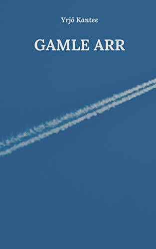 Gamle arr (Norwegian Edition) por Yrjö Kantee