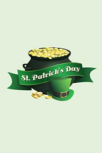 St Patrick's Day: Pot Of Gold Lined Journal Notebook (St Patricks Day Pot Of Gold)