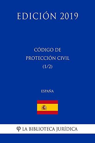 Código de Protección Civil (1/2) (España) (Edición 2019) por La Biblioteca Jurídica