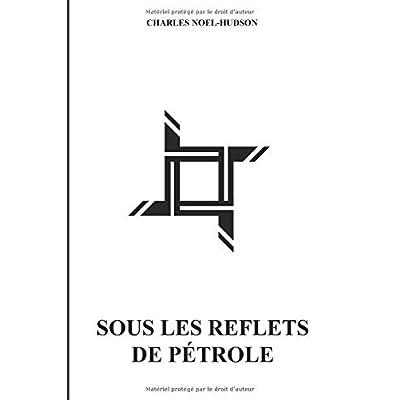 Sous les Reflets de Pétrole