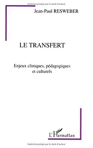 Le Transfert: Enjeux cliniques, pdagogiques et culturels