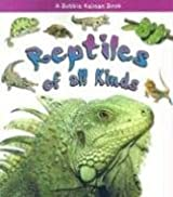 Reptiles of All Kinds (What Kind of Animal is It?)
