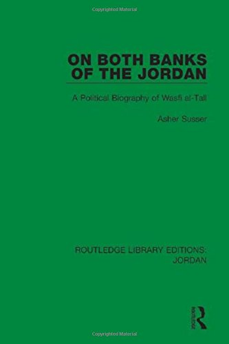 on-both-banks-of-the-jordan-a-political-biography-of-wasfi-al-tall-routledge-library-editions-jordan