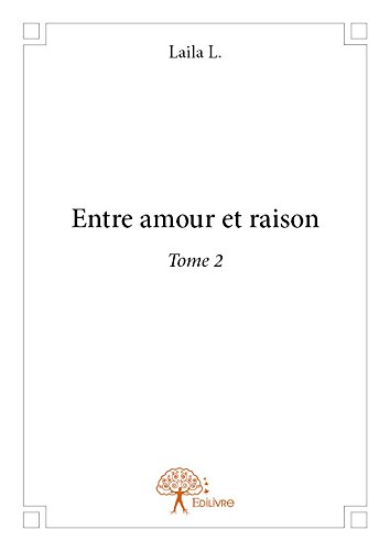 Entre Amour et Raison - Tome 2