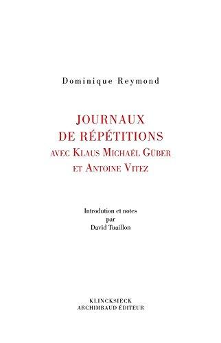 Journaux de Repetition Avec Klaus Michael Gruber Et Antoine Vitez