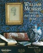 William Morris: and the Arts & Crafts Home: And the Arts and Crafts Home