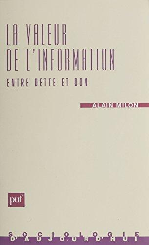 La Valeur de l'information : entre dette et don: Critique de l'économie de l'information