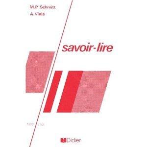 Savoir-lire : précis de lecture critique / M.-P. Schmitt, A. Viala.- Paris : Didier , DL 1987, cop. 1982 (27-Évreux : Impr. Hérissey)