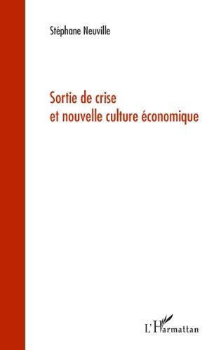 Sortie de crise et nouvelle culture économique par Stéphane Neuville