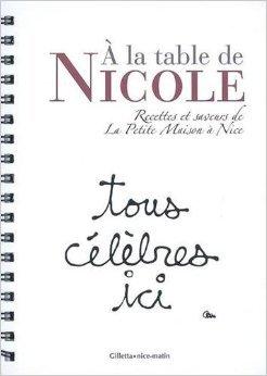 la Table de Nicole : Recettes et saveurs de La petite Maison  Nice de Nicole Rubi,Jacques Ganti,Ben (Illustrations) ( 11 dcembre 2007 )