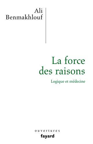 La force des raisons: Logique et médecine