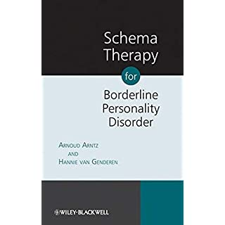 Schema Therapy for Borderline Personality Disorder by Arnoud Arntz (2009-03-16)
