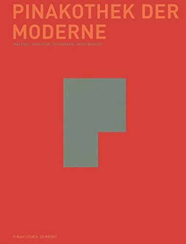 Pinakothek der Moderne. Malerei, Skulptur, Neue Medien.