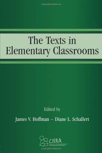 The Texts in Elementary Classrooms (Center for the Improvement of Early Reading Achievement (CIERA) Series)