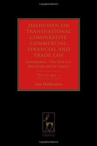 Dalhuisen on Transnational Comparative, Commercial, Financial and Trade Law, Volume 1: Introduction - The New Lex Mercatoria and its Sources ... Commercial, Financial and Trade Law) by Jan Dalhuisen (2010-06-17)