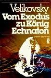 Vom Exodus zu König Echnaton - (8308 900). - Immanuel Velikovsky
