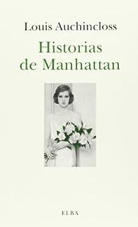 Historias De Manhattan par Louis Auchincloss