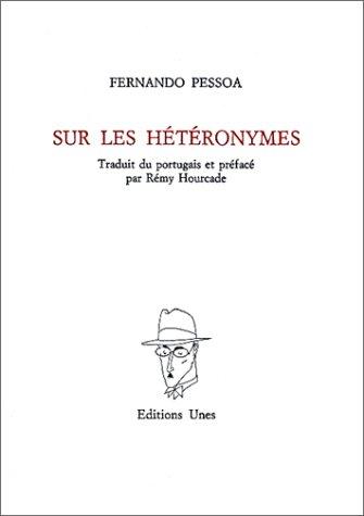 Sur les hétéronymes par Fernando Pessoa