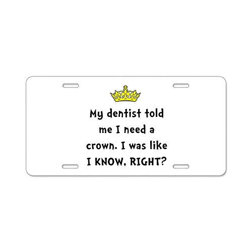 Dentist Crown Gifts Custom Personalized Aluminum Metal Novelty License Plate Cover Front Auto Car Accessories Vanity Tag- 6x12 Inches