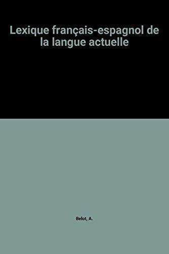 Lexique français-espagnol de la langue actuelle