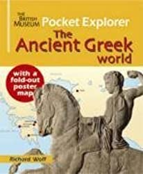 The British Museum Pocket Explorer The Ancient Greek World by Richard Woff (2008-08-04)
