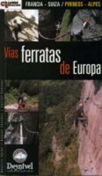 Vias ferratas de Europa (Francia-Suiza/ pirineos-alpes) por Beatriz Fores
