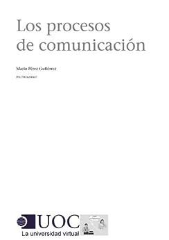 Los procesos de comunicación de [Gutiérrez, Mario Pérez]