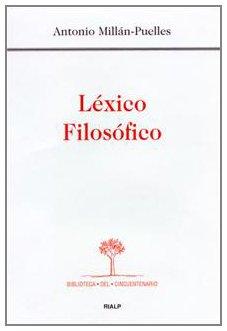 Léxico filosófico (Biblioteca del Cincuentenario) por Antonio Millán-Puelles
