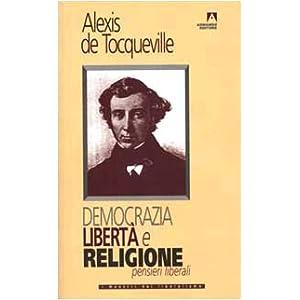 Democrazia, libertà e religione. Pensieri liberal