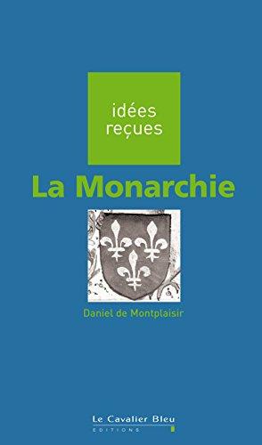La Monarchie: ides reues sur la monarchie