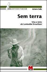 Sem Terra. Vita e lotte dei contadini brasiliani