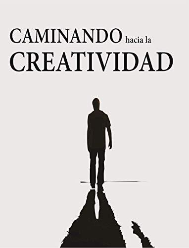 Caminando hacia la creatividad por Cristhian  Lozano