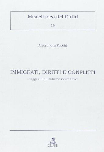 Immigrati, diritti e conflitti. Saggi sul pluralismo normativo