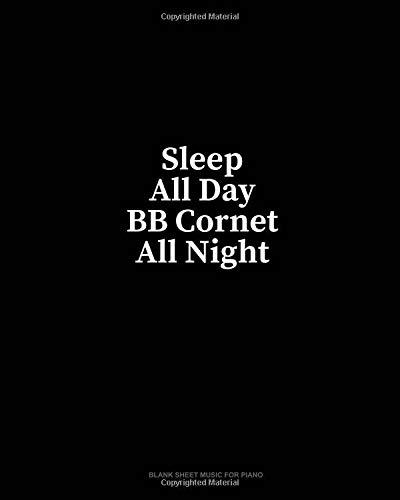 Sleep All Day BB Cornet All Night: Blank Sheet Music for Piano por Minkyo Press