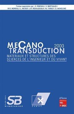 Mécano-transduction 2000 : matériaux et structures des sciences de l'ingénieur et du vivant