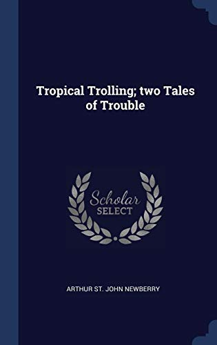 Tropical Trolling; Two Tales of Trouble