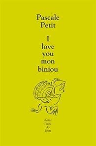 I love you mon biniou par Pascale Petit