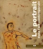 Le portrait dans l'art contemporain 1945-1992. 3 juillet - 27 septembre 1992 par  Collectif