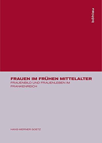 Frauen im frühen Mittelalter: Frauenbild und Frauenleben im Frankenreich
