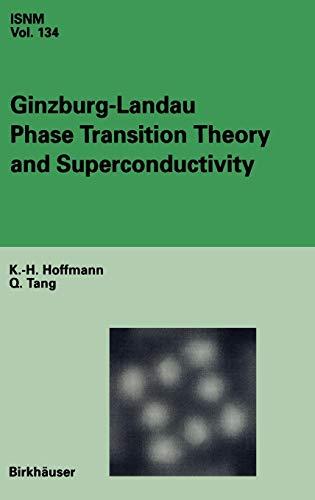 Ginzburg-Landau Phase Transition Theory and Superconductivity (International Series of Numerical Mathematics, Band 134)