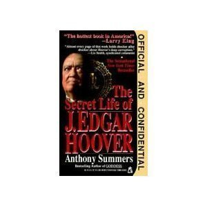 Official and Confidential: The Secret Life of J. Edgar Hoover by Anthony Summers (1994-05-26)