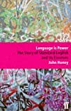 Language is Power: The Story of Standard English and its Enemies