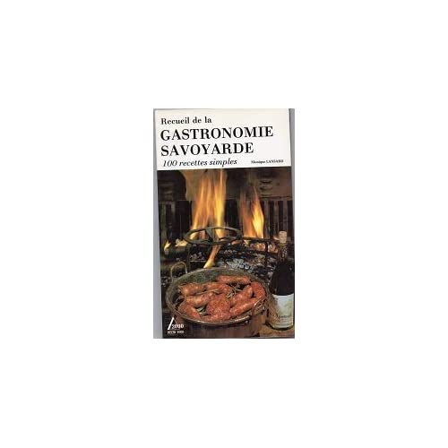Recueil de la Gastronomie savoyarde