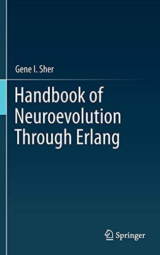 Handbook of Neuroevolution Through Erlang (Time Series, Neural Network)